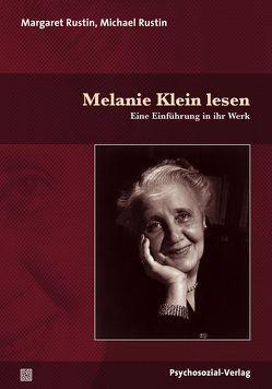 Melanie Klein lesen von Rustin,  Margaret, Rustin,  Michael, Vaihinger,  Antje