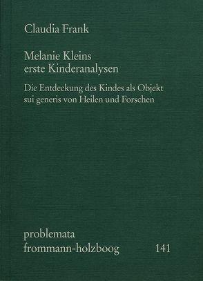 Melanie Kleins erste Kinderanalysen von Frank,  Claudia