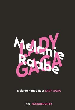 Melanie Raabe über Lady Gaga von Raabe,  Melanie