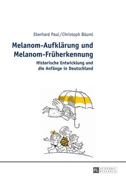 Melanom-Aufklärung und Melanom-Früherkennung von Bäuml,  Christoph, Paul,  Eberhard