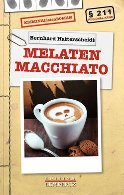 Melaten Macchiato von Hatterscheidt,  Bernhard
