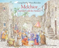 Melchior und das Gold der Armen von Briswalter,  Maren, Dreissig,  Georg