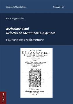Melchioris Cani Relectio de sacramentis in genere von Hogenmüller,  Boris