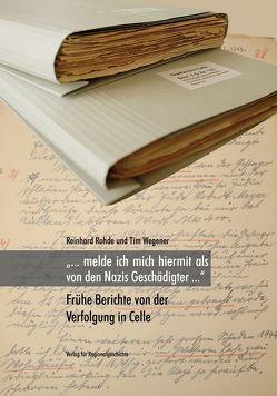 »… melde ich mich hiermit als von den Nazis Geschädigter …« von Rohde,  Reinhard, Wegener,  Tim