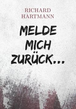 Melde mich zurück… von Hartmann,  Richard