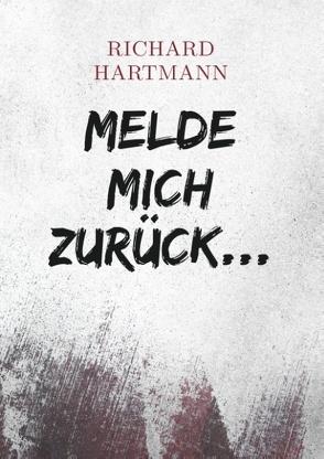 Melde mich zurück … von Hartmann,  Richard