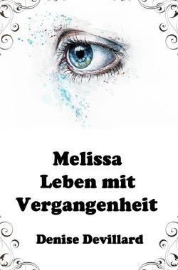 Melissa – Leben mit Vergangenheit von Devillard,  Denise