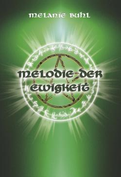 Melodie der Ewigkeit von Buhl,  Melanie