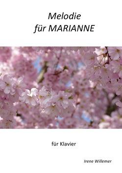 Melodie für MARIANNE von Willemer,  Irene, Willemer,  Julian