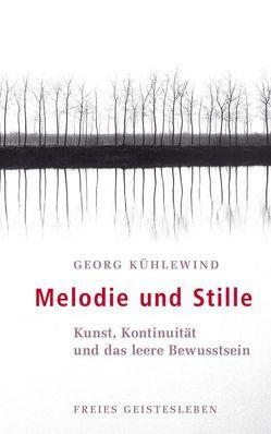 Melodie und Stille von Kühlewind,  Georg, Loge,  Adelhart
