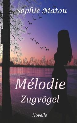Mélodie von Matou,  Sophie