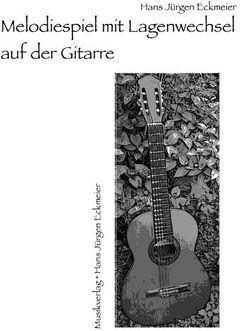 Melodiespiel mit Lagenwechsel auf der Gitarre von Eckmeier,  Hans J