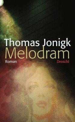 Melodram von Jonigk,  Thomas