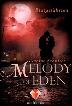 Melody of Eden 1: Blutgefährten von Schulter,  Sabine