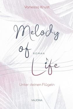 Melody of Life von Krust,  Vanessa