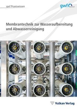 Membrantechnik zur Wasseraufbereitung und Abwasserreinigung von Lyko,  Hildegard