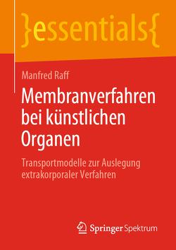 Membranverfahren bei künstlichen Organen von Raff,  Manfred