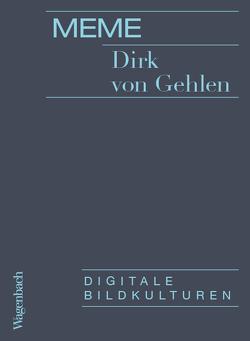 Meme von von Gehlen,  Dirk