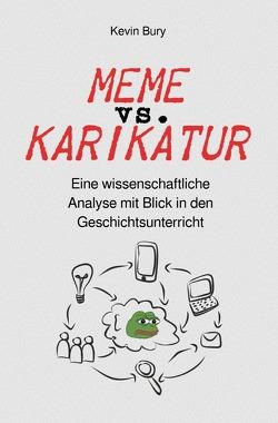 Meme vs. Karikatur von Bury,  Kevin