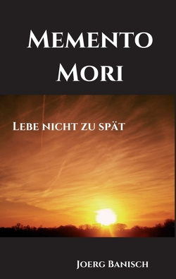 Memento Mori von Banisch,  Joerg