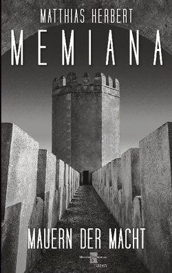 Memiana 11 – Mauern der Macht von Herbert,  Matthias