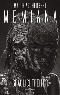 Memiana 13 – Graulichtreiter von Herbert,  Matthias
