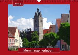 Memmingen erleben (Wandkalender 2019 DIN A3 quer) von Keller,  Angelika