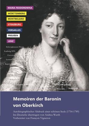 Memoiren der Baronin von Oberkirch von Oberkirch (von),  geboren. Waldner von Freundstein,  Henriette Louise, Vigneron,  François, Wurth,  Andrea