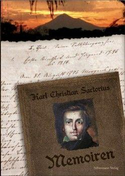 Memoiren des Karl Christian Sartorius von Sartorius,  Karl Christian