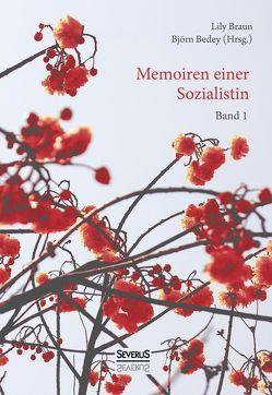 Memoiren einer Sozialistin – Band 1 von Bedey,  Björn, Braun,  Lily