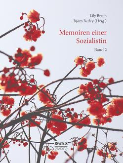 Memoiren einer Sozialistin – Band 2 von Bedey,  Björn, Braun,  Lily