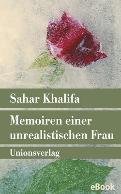 Memoiren einer unrealistischen Frau von Chammaa,  Leila, Khalifa,  Sahar
