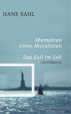 Memoiren eines Moralisten – Das Exil im Exil von Sahl,  Hans