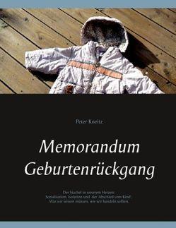 Memorandum Geburtenrückgang von Kneitz,  Peter