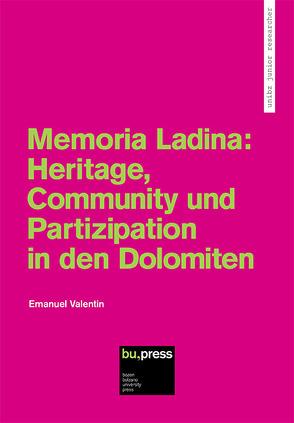 Memoria Ladina: Heritage, Community und Partizipation in den Dolomiten von Valentin,  Emanuel