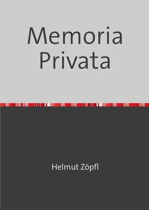 Memoria Privata von Zöpfl,  Helmut