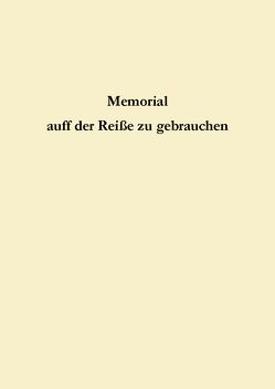 Memorial auff der Reiße zu gebrauchen von Schröder-Kahnt,  Anne