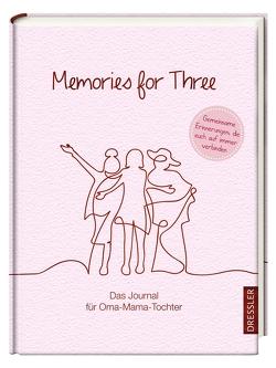 Memories for Three. Das Journal für Oma-Mama-Tochter von Funk,  Kristin