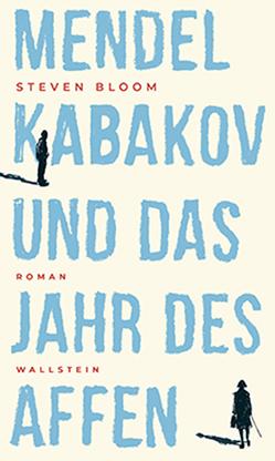 Mendel Kabakov und das Jahr des Affen von Bloom,  Steven, Morawetz,  Silvia