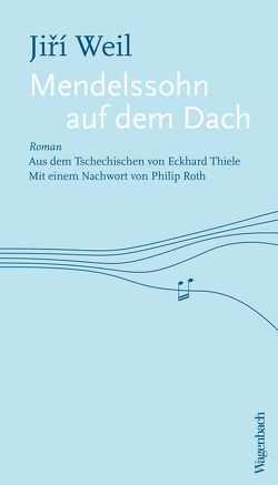 Mendelssohn auf dem Dach von Roth,  Philip, Thiele,  Eckhard, Weil,  Jiri