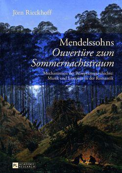 Mendelssohns «Ouvertüre zum Sommernachtstraum» von Rieckhoff,  Jörn