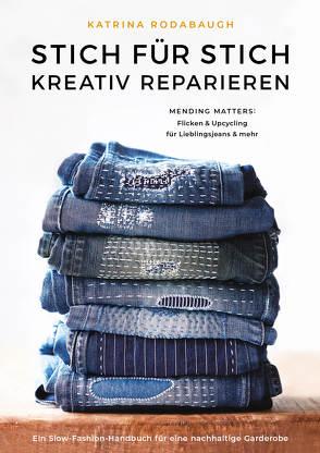 Stich für Stich kreativ reparieren von Haubold,  Josefine, Pearson,  Karen, Rodabaugh,  Katrina
