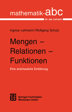 Mengen – Relationen – Funktionen von Lehmann,  Ingmar, Schulz,  Wolfgang