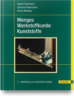 Menges Werkstoffkunde Kunststoffe von Dahlmann,  Rainer, Haberstroh,  Edmund, Menges,  Georg