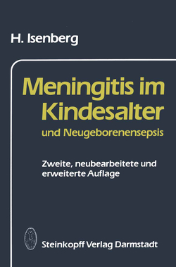 Meningitis im Kindesalter und Neugeborenensepsis von Isenberg,  H.