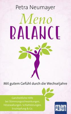 Meno-Balance. Mit gutem Gefühl durch die Wechseljahre von Neumayer,  Petra