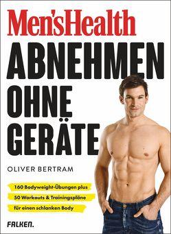 Men's Health Abnehmen ohne Geräte von Bertram,  Oliver