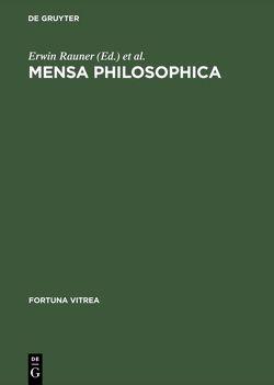 Mensa philosophica von Rauner,  Erwin, Ruprecht-Alexander,  Caroline, Schanze,  Frieder, Wachinger,  Burghart