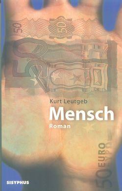 Mensch von Leutgeb,  Kurt