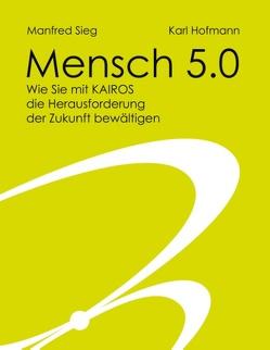 Mensch 5.0 von Hofmann,  Karl, Sieg,  Manfred